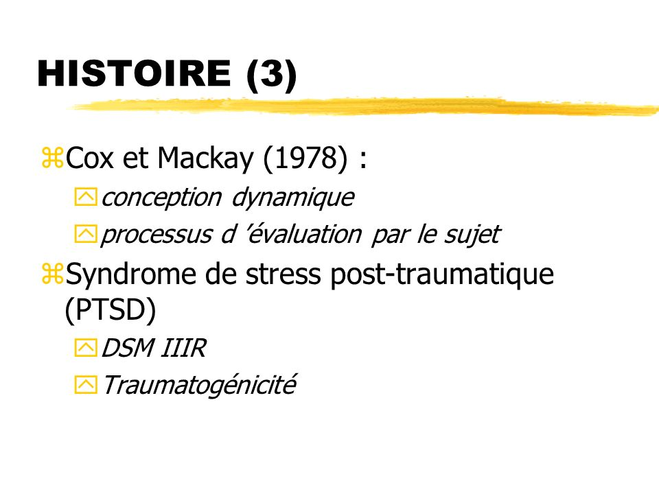 HISTOIRE (3) Cox et Mackay (1978) :