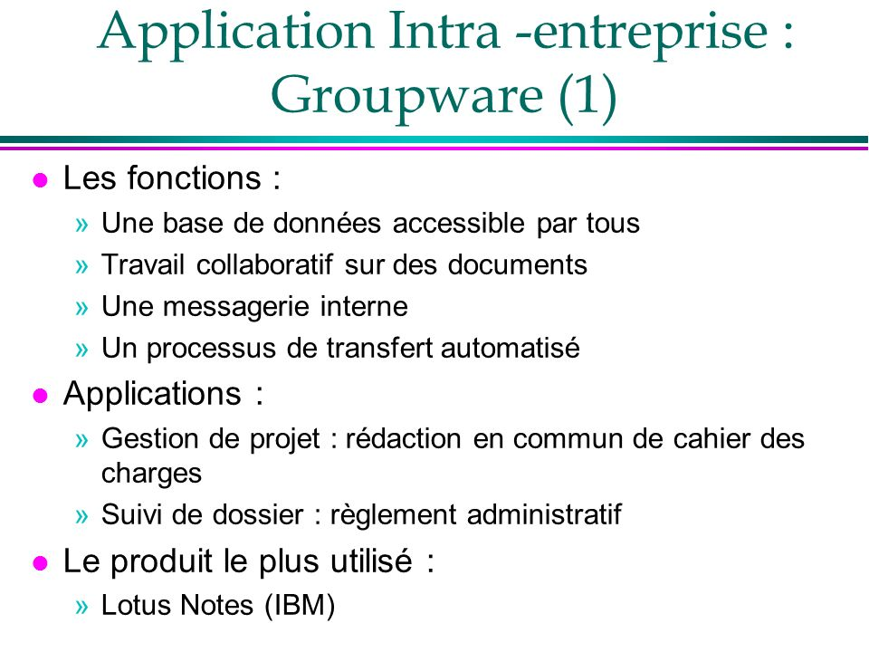 Application Intra -entreprise : Groupware (1)