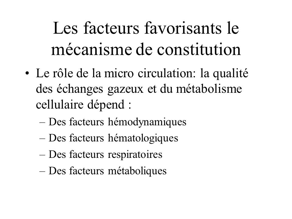 Les facteurs favorisants le mécanisme de constitution