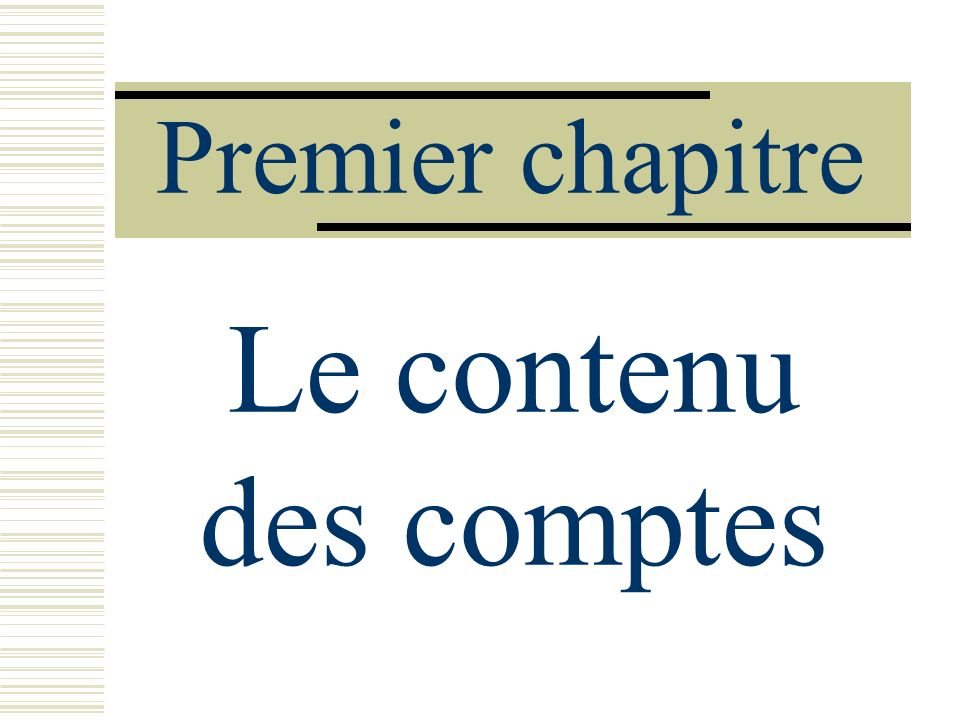 Premier chapitre Le contenu des comptes