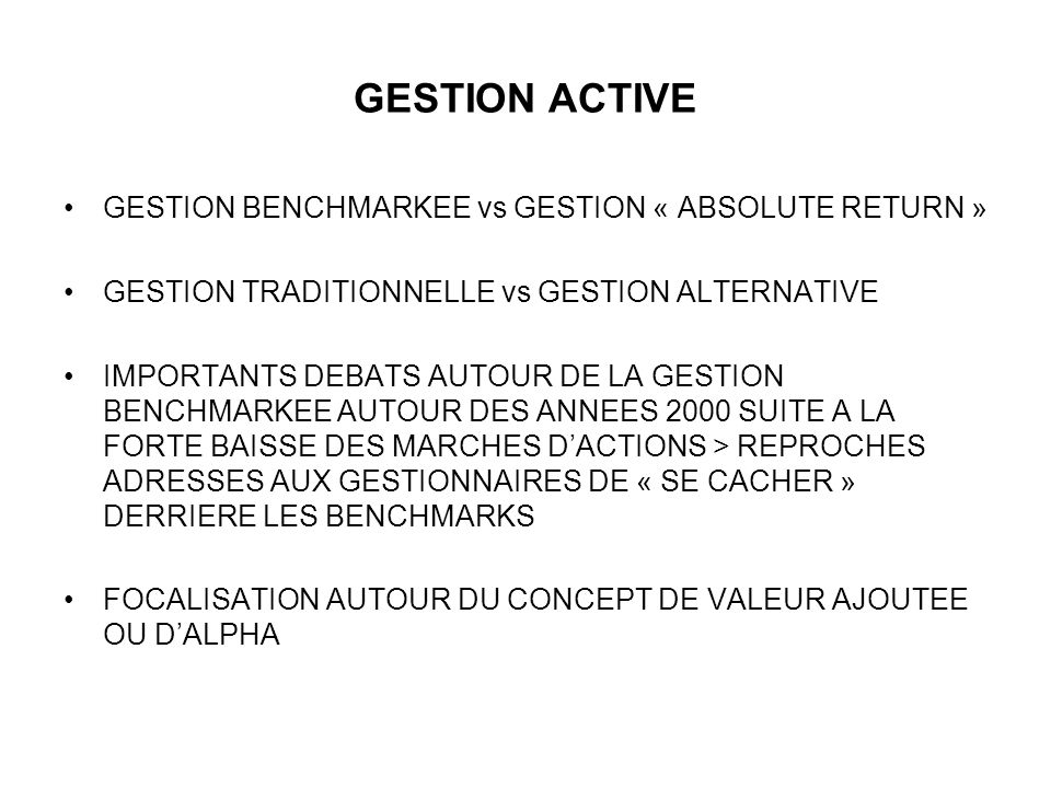 GESTION ACTIVE GESTION BENCHMARKEE vs GESTION « ABSOLUTE RETURN »