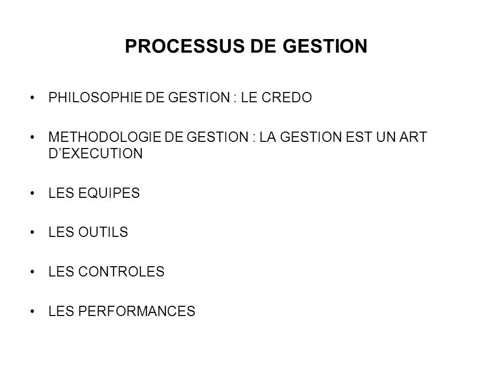 PROCESSUS DE GESTION PHILOSOPHIE DE GESTION : LE CREDO