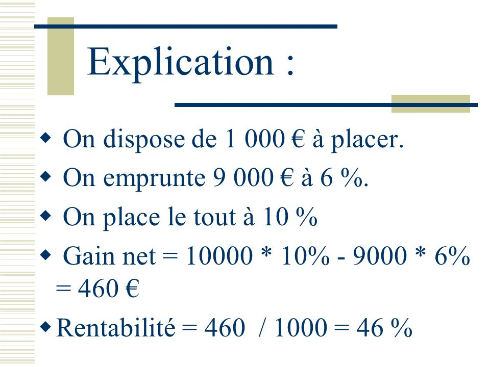 Explication : On dispose de € à placer.