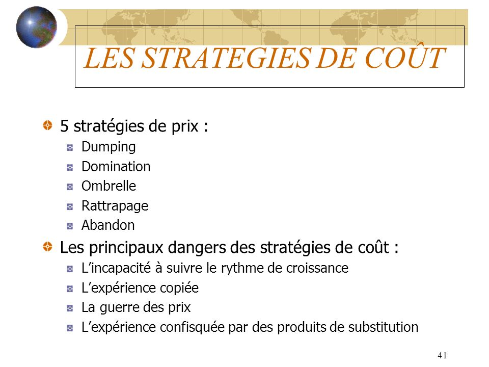 LES STRATEGIES DE COÛT 5 stratégies de prix :