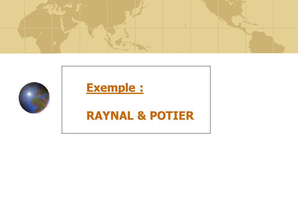 Exemple : RAYNAL & POTIER