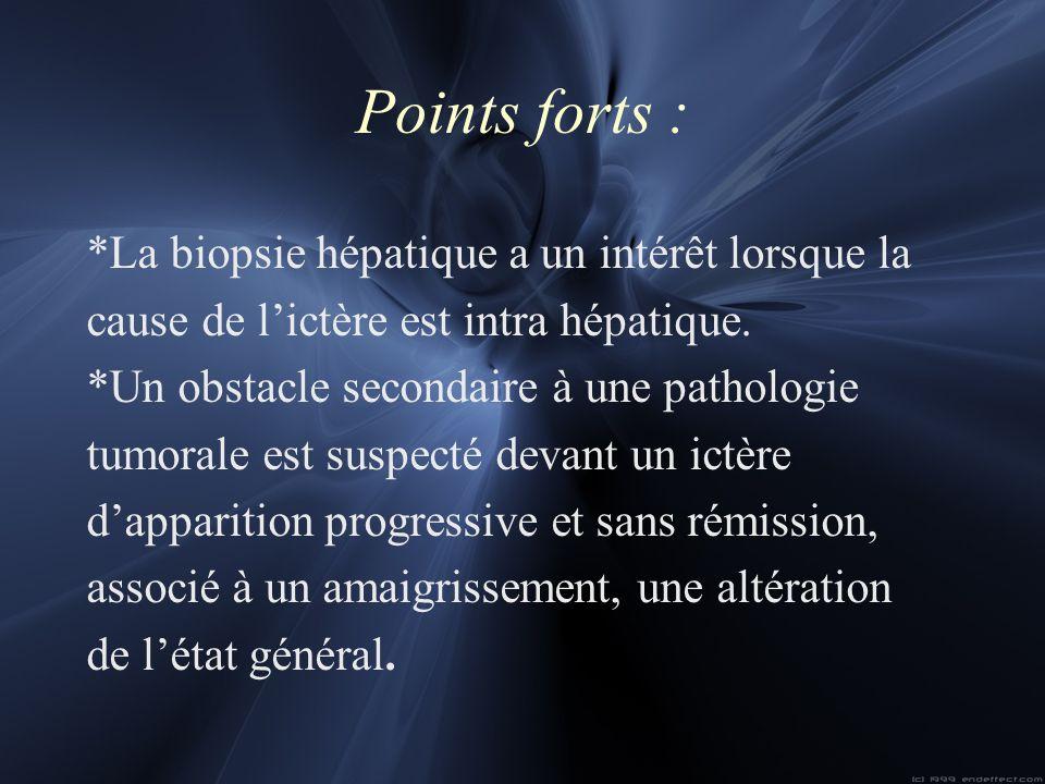Points forts : *La biopsie hépatique a un intérêt lorsque la