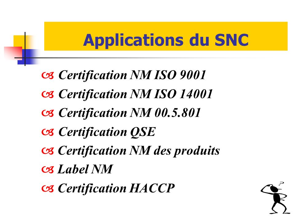 Applications du SNC  Certification NM ISO 9001