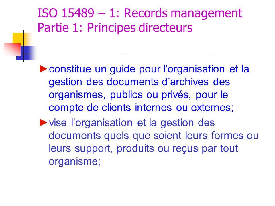 ISO 15489 – 1: Records management Partie 1: Principes directeurs