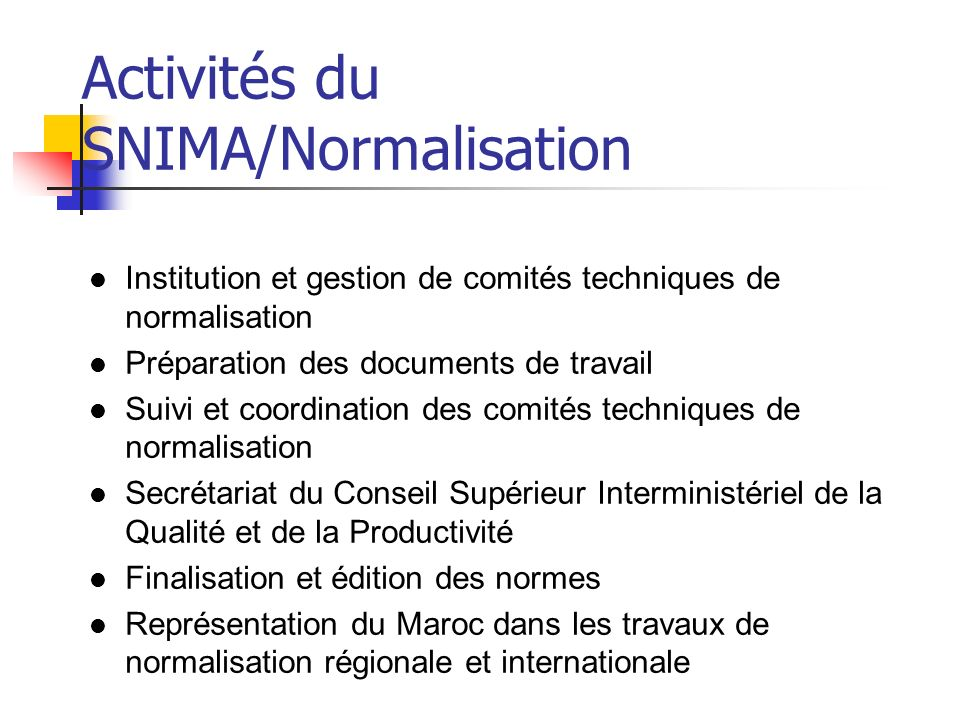 Activités du SNIMA/Normalisation