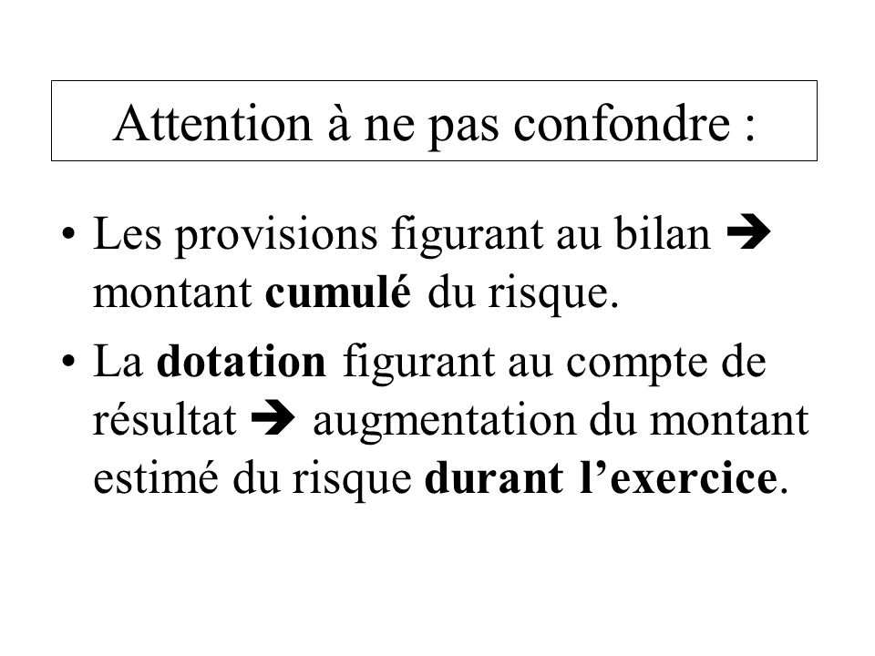 Attention à ne pas confondre :
