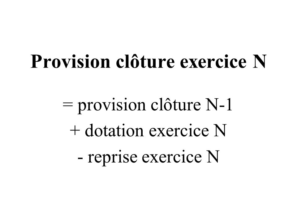 Provision clôture exercice N