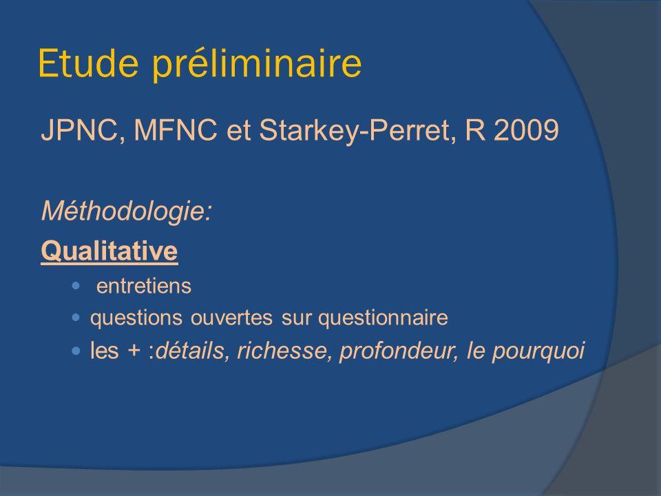 Etude préliminaire JPNC, MFNC et Starkey-Perret, R 2009 Méthodologie: