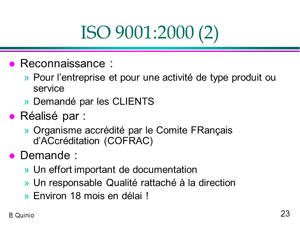 ISO 9001:2000 (2) Reconnaissance : Réalisé par : Demande :