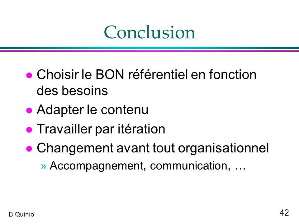 Conclusion Choisir le BON référentiel en fonction des besoins