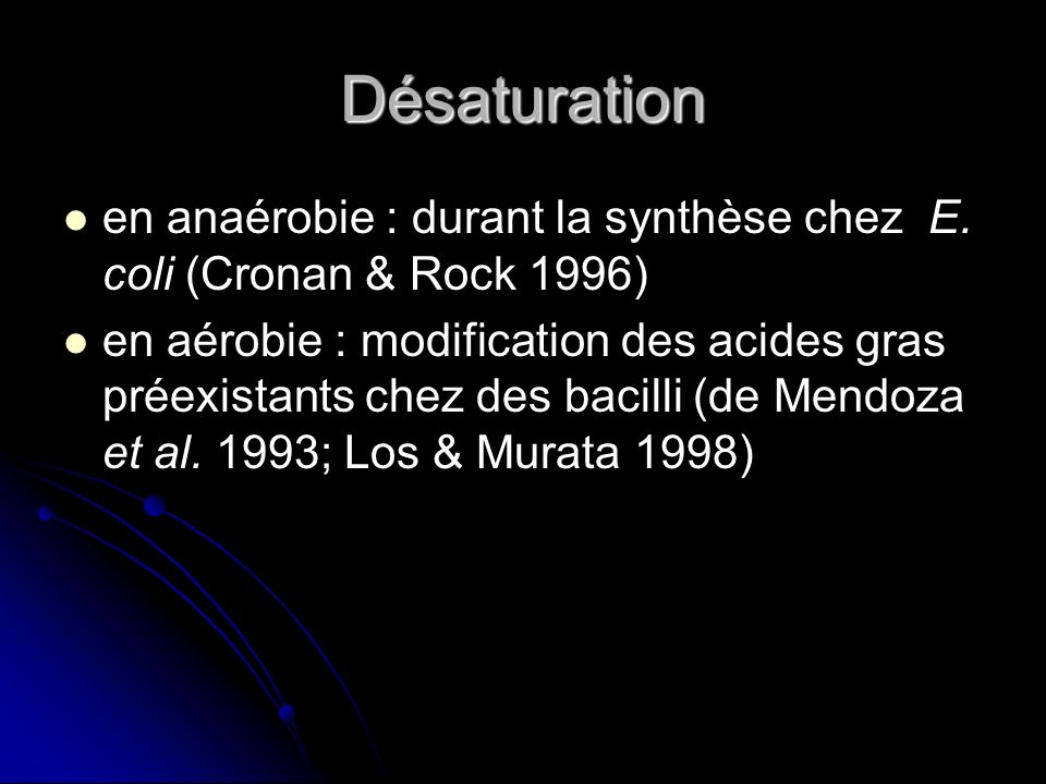 Désaturation en anaérobie : durant la synthèse chez E. coli (Cronan & Rock 1996)