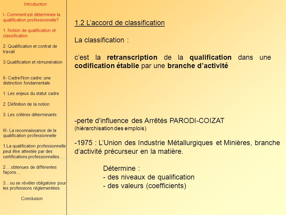 1.2 L'accord de classification La classification :