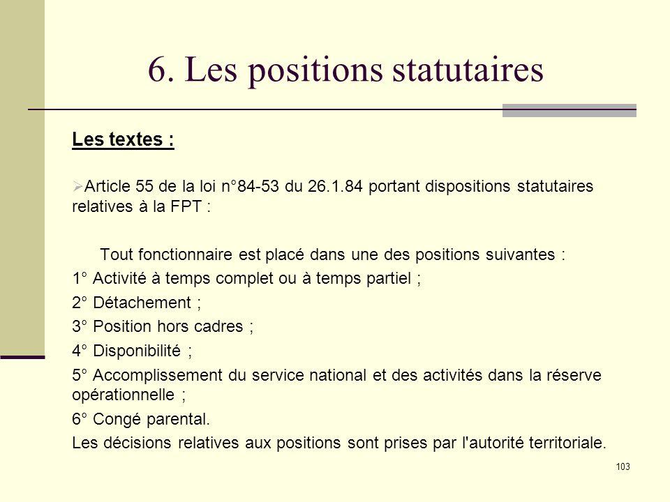 6. Les positions statutaires