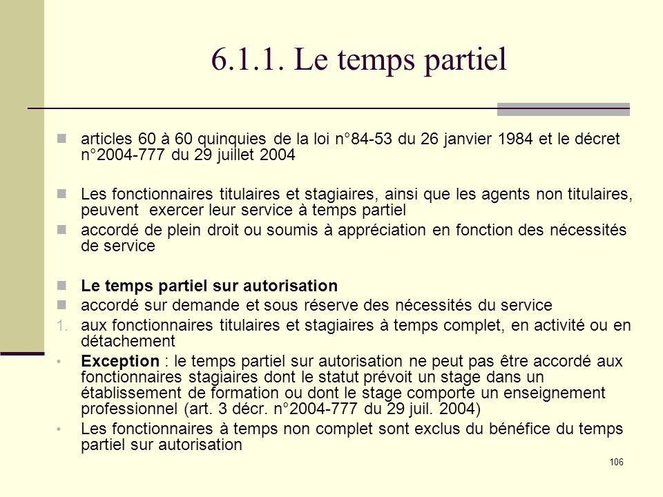 6.1.1. Le temps partiel articles 60 à 60 quinquies de la loi n°84-53 du 26 janvier 1984 et le décret n°2004-777 du 29 juillet 2004.
