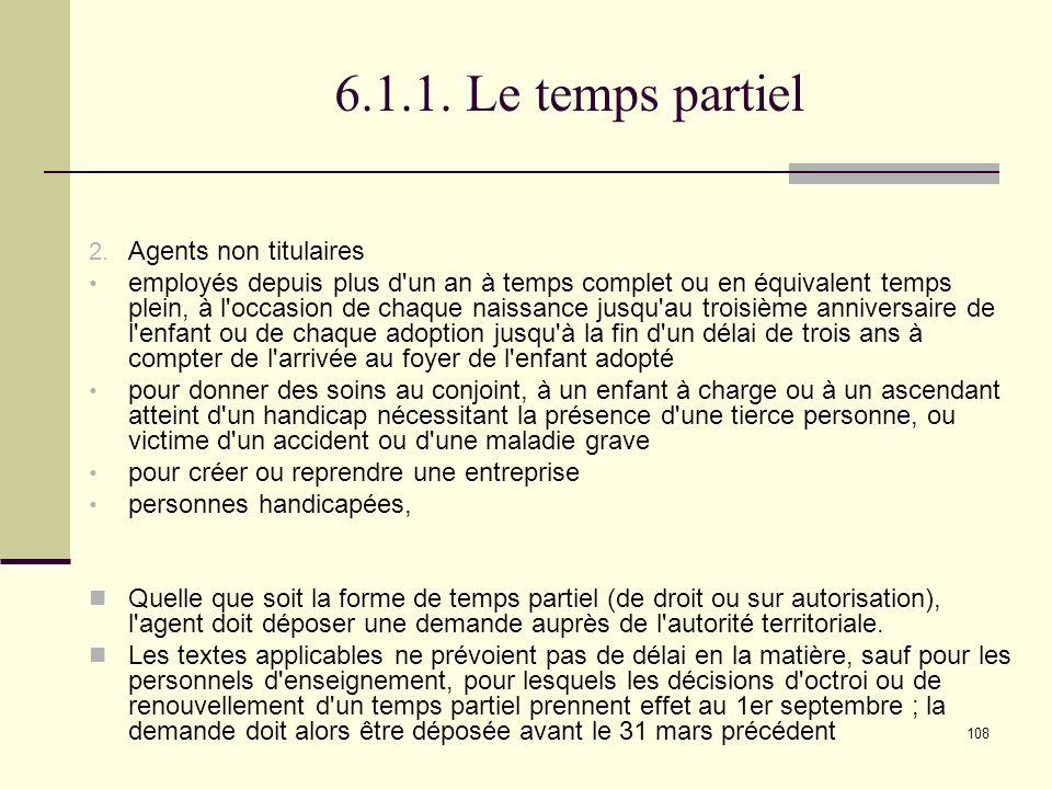 6.1.1. Le temps partiel Agents non titulaires
