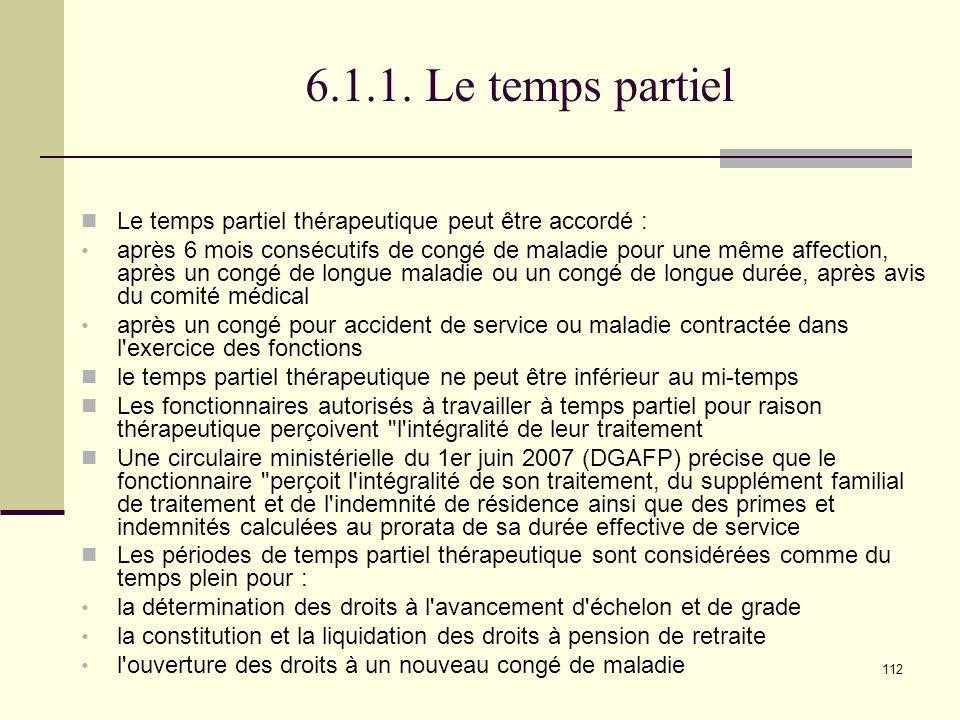 6.1.1. Le temps partiel Le temps partiel thérapeutique peut être accordé :