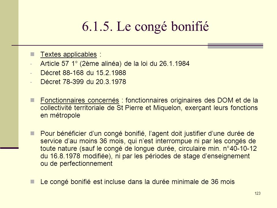 6.1.5. Le congé bonifié Textes applicables :