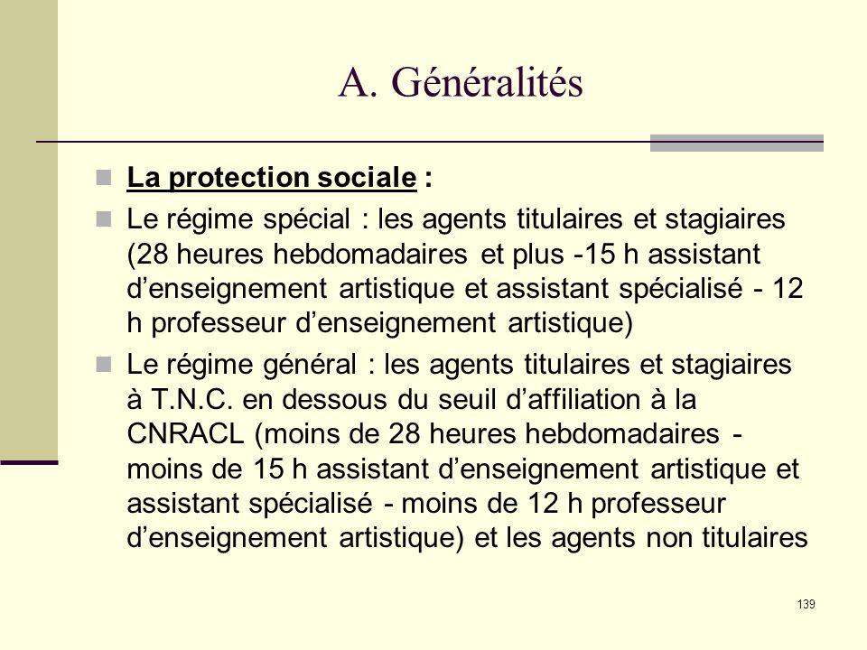 A. Généralités La protection sociale :