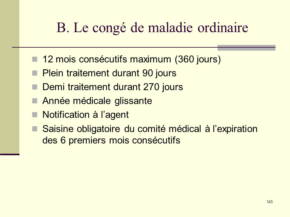 B. Le congé de maladie ordinaire