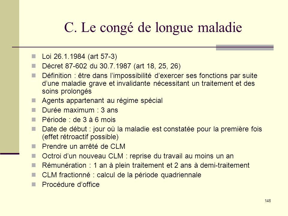 C. Le congé de longue maladie