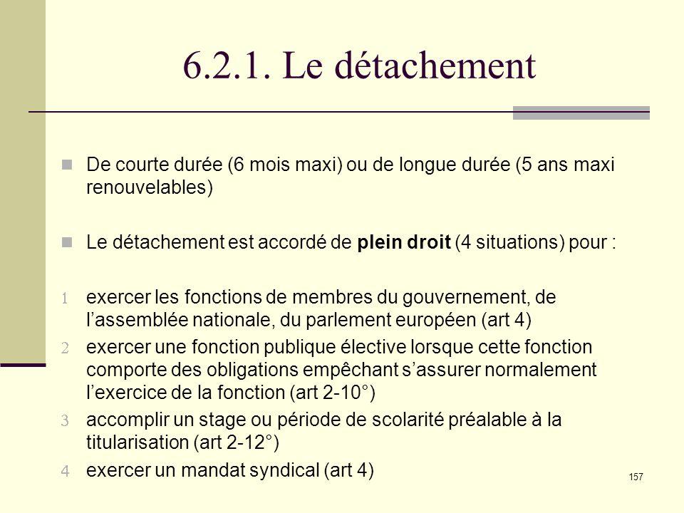 6.2.1. Le détachement De courte durée (6 mois maxi) ou de longue durée (5 ans maxi renouvelables)