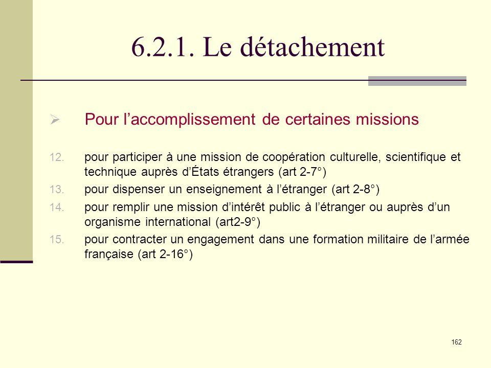 6.2.1. Le détachement Pour l'accomplissement de certaines missions