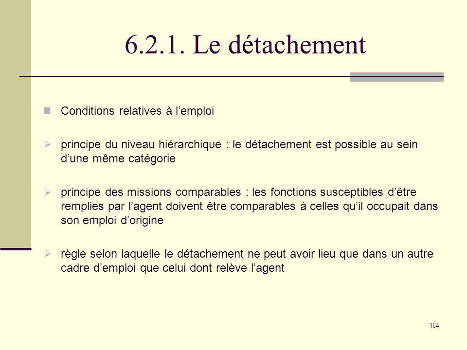 6.2.1. Le détachement Conditions relatives à l'emploi