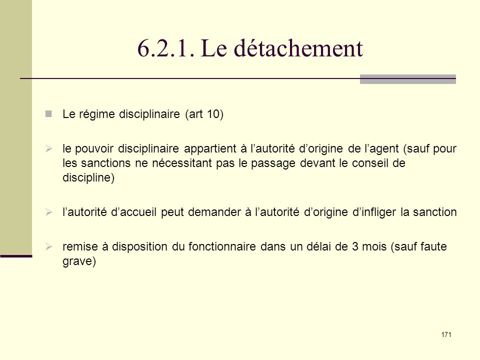 6.2.1. Le détachement Le régime disciplinaire (art 10)