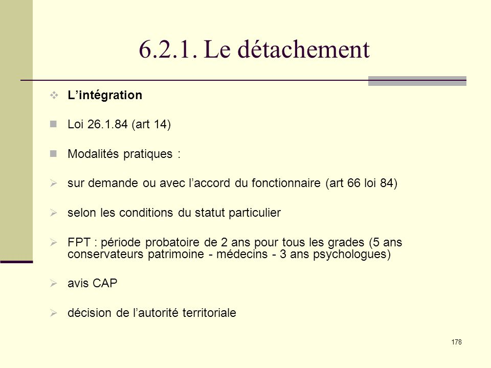 6.2.1. Le détachement L'intégration Loi 26.1.84 (art 14)