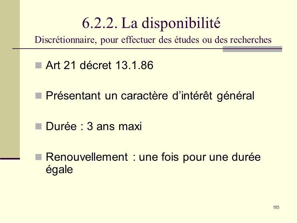 6.2.2. La disponibilité Discrétionnaire, pour effectuer des études ou des recherches