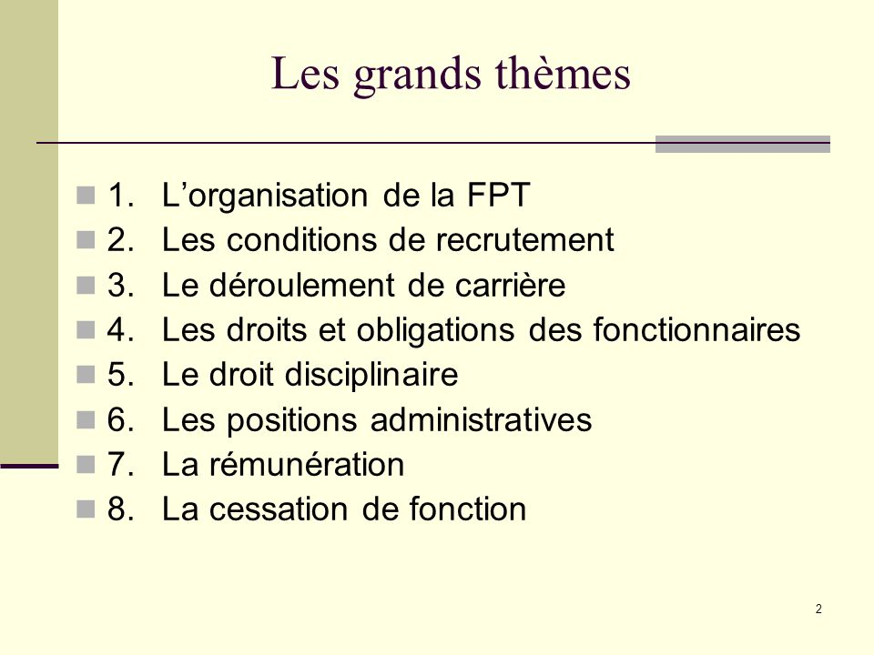 Les grands thèmes 1. L'organisation de la FPT