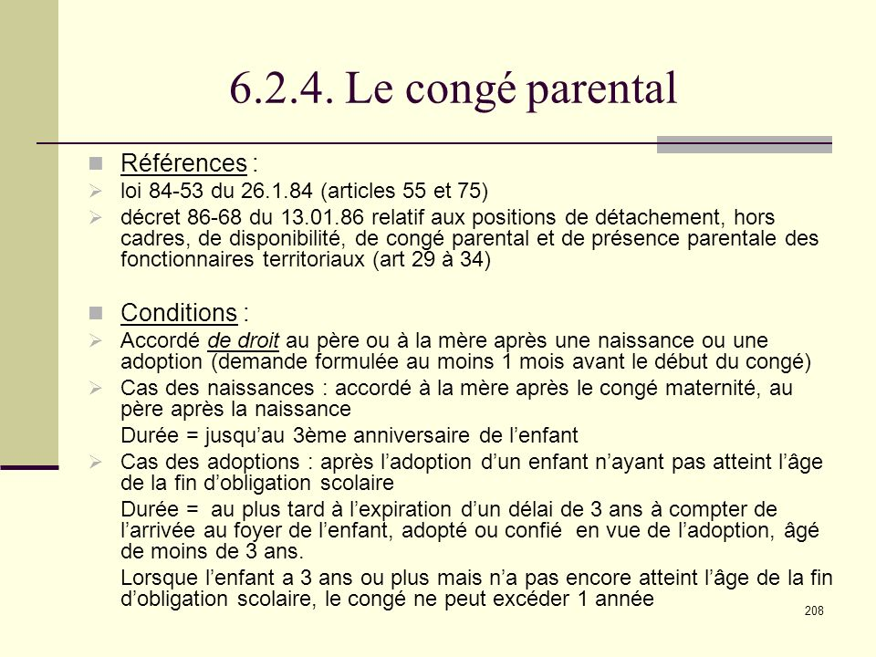 6.2.4. Le congé parental Références : Conditions :