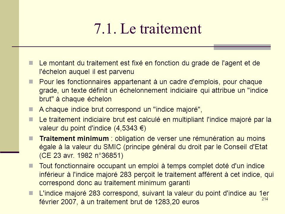7.1. Le traitement Le montant du traitement est fixé en fonction du grade de l agent et de l échelon auquel il est parvenu.