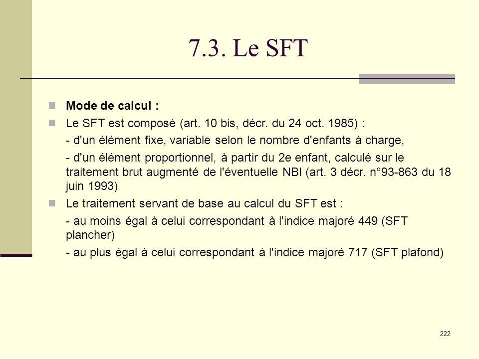 7.3. Le SFT Mode de calcul : Le SFT est composé (art. 10 bis, décr. du 24 oct. 1985) :