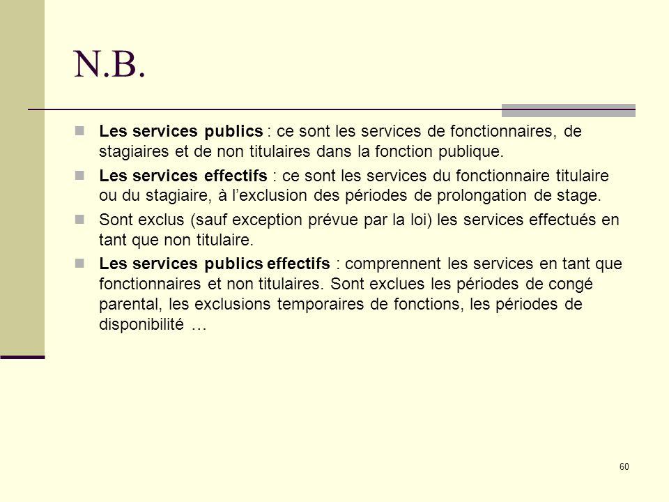 N.B. Les services publics : ce sont les services de fonctionnaires, de stagiaires et de non titulaires dans la fonction publique.