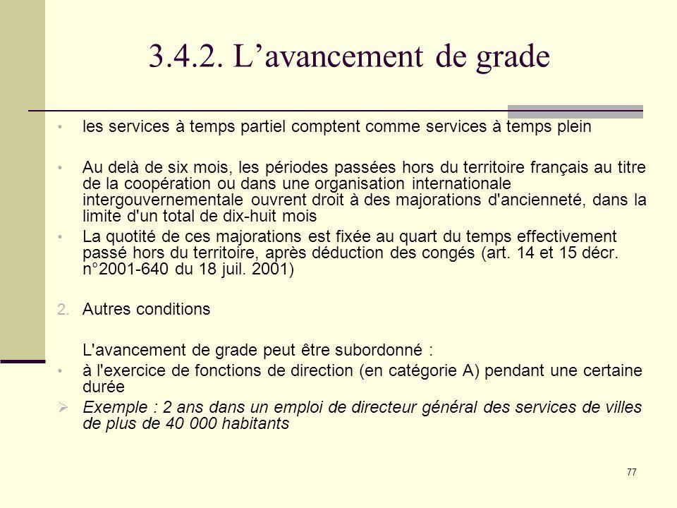 3.4.2. L'avancement de grade les services à temps partiel comptent comme services à temps plein.