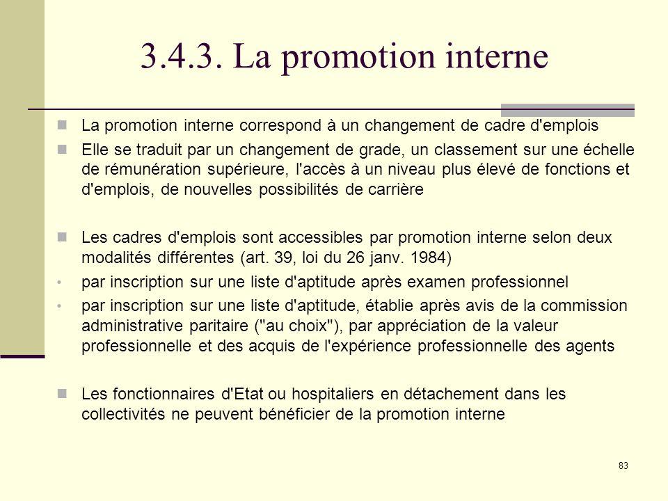 3.4.3. La promotion interne La promotion interne correspond à un changement de cadre d emplois.