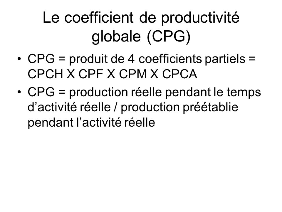 Le coefficient de productivité globale (CPG)
