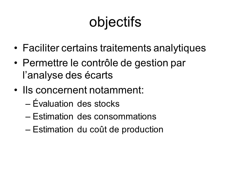 objectifs Faciliter certains traitements analytiques