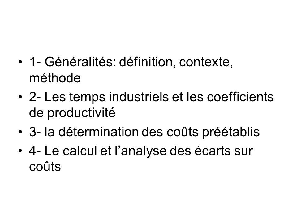 1- Généralités: définition, contexte, méthode