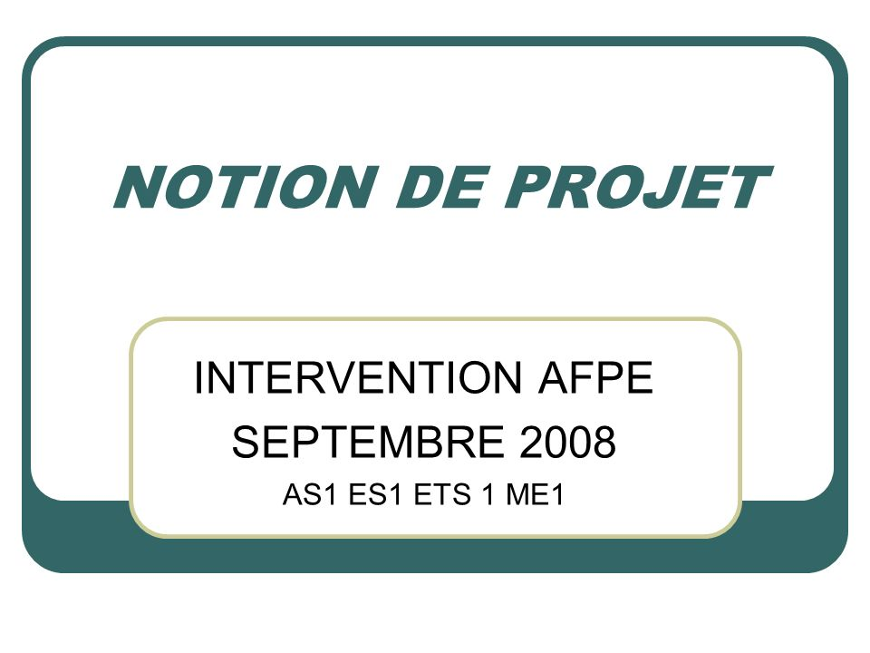 INTERVENTION AFPE SEPTEMBRE 2008 AS1 ES1 ETS 1 ME1