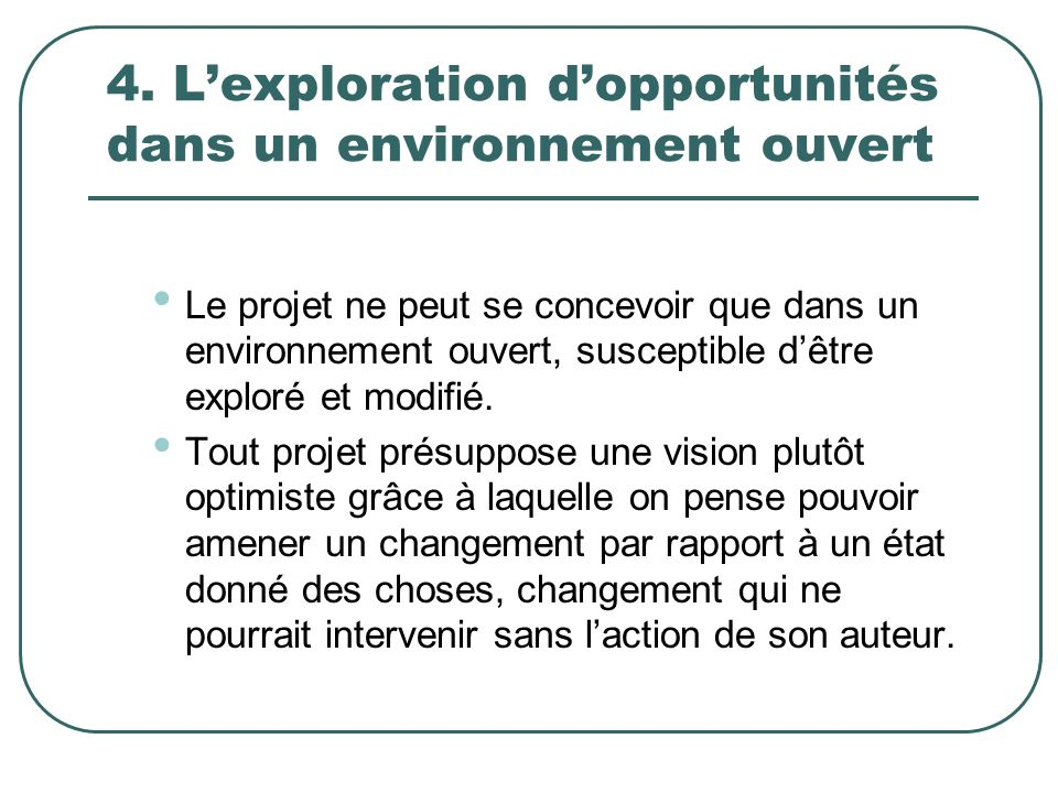 4. L'exploration d'opportunités dans un environnement ouvert