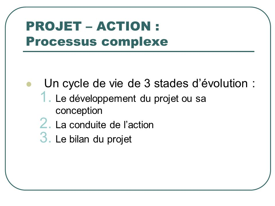 PROJET – ACTION : Processus complexe