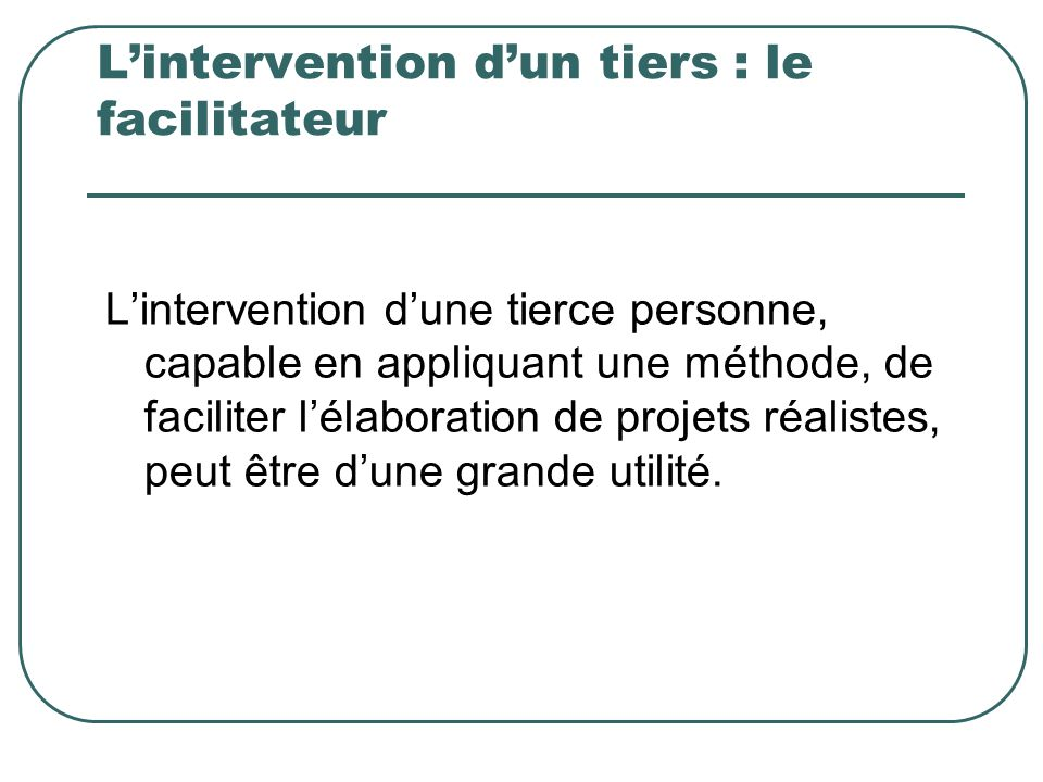 L'intervention d'un tiers : le facilitateur