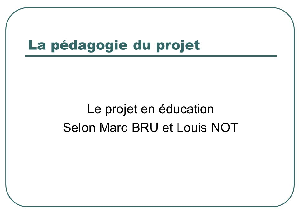 Selon Marc BRU et Louis NOT