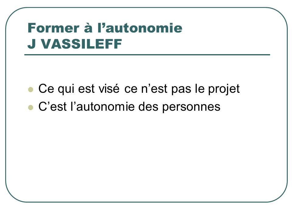 Former à l'autonomie J VASSILEFF